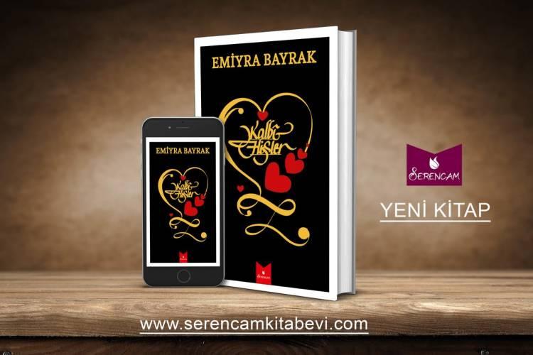 KALBİ HİSLER Emiyra BAYRAK'ın ikinci Kitabı Çıktı